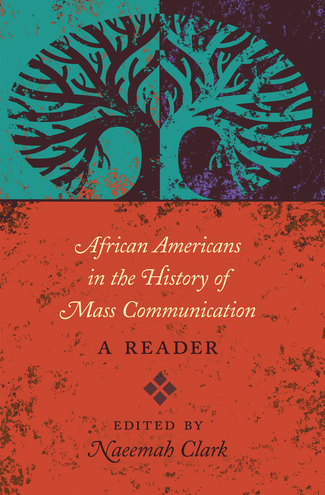 """Review: """"African Americans in the History of Mass Communication — A Reader"""""""
